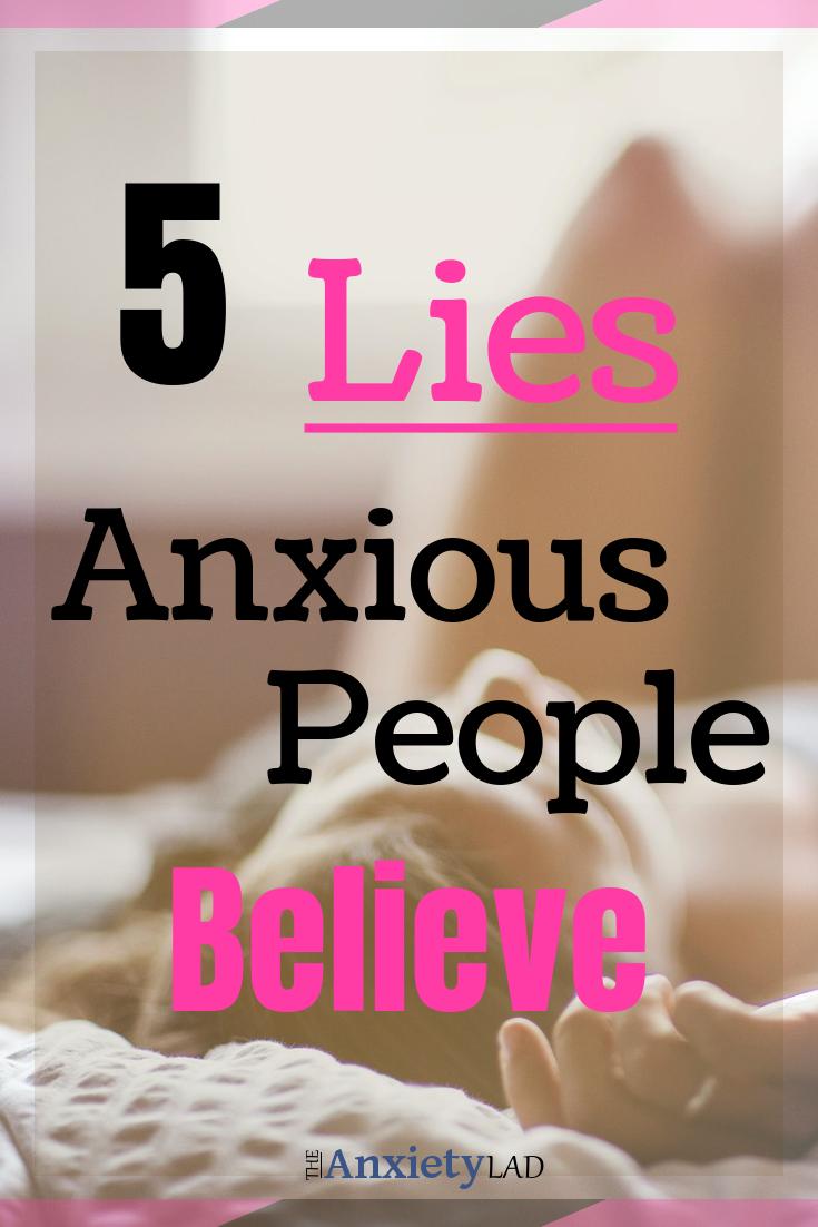 5 Lies Anxious People Believe Pinterest Image