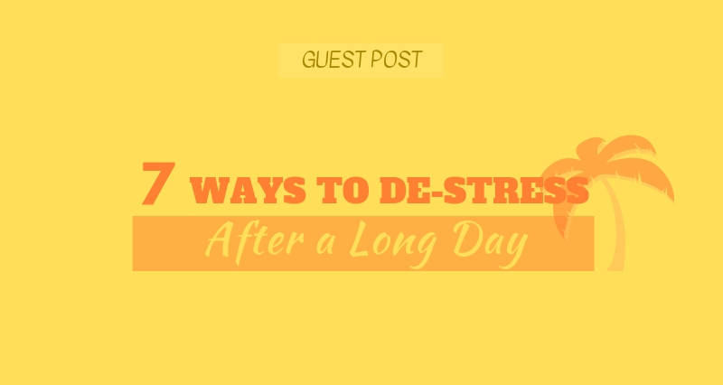 7 ways to de-stress Featured Image