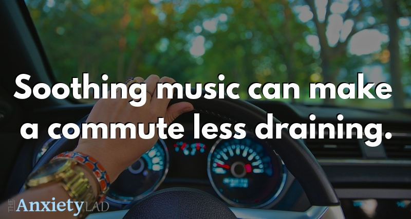 Soothing music can make a commute less draining
