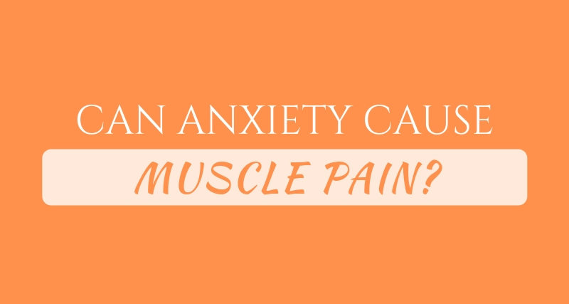 Can Anxiety cause muscle pain FI