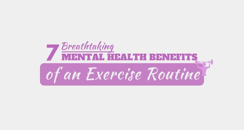 7 mental health benefits of an exercise routine
